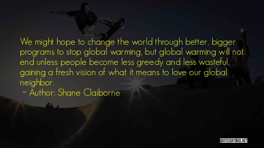 A Better Change Quotes By Shane Claiborne