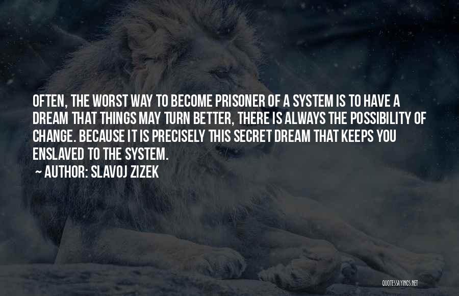 A Better Change Quotes By Slavoj Zizek