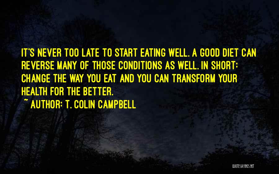 A Better Change Quotes By T. Colin Campbell