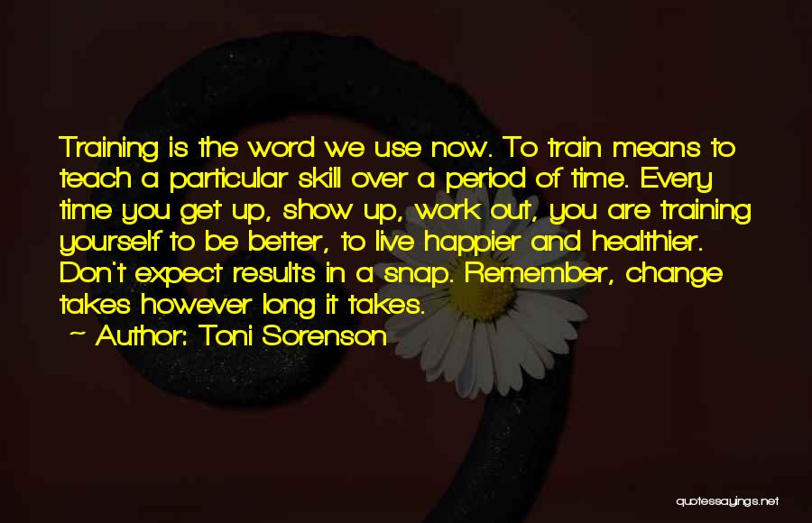 A Better Change Quotes By Toni Sorenson