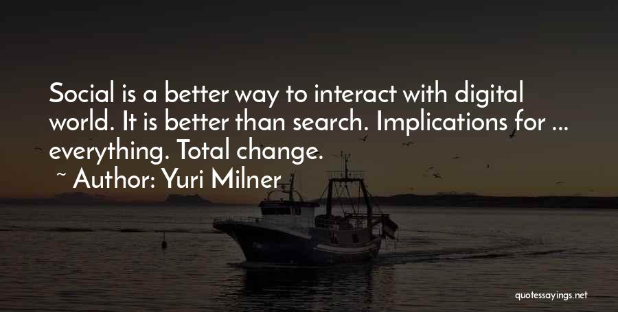 A Better Change Quotes By Yuri Milner