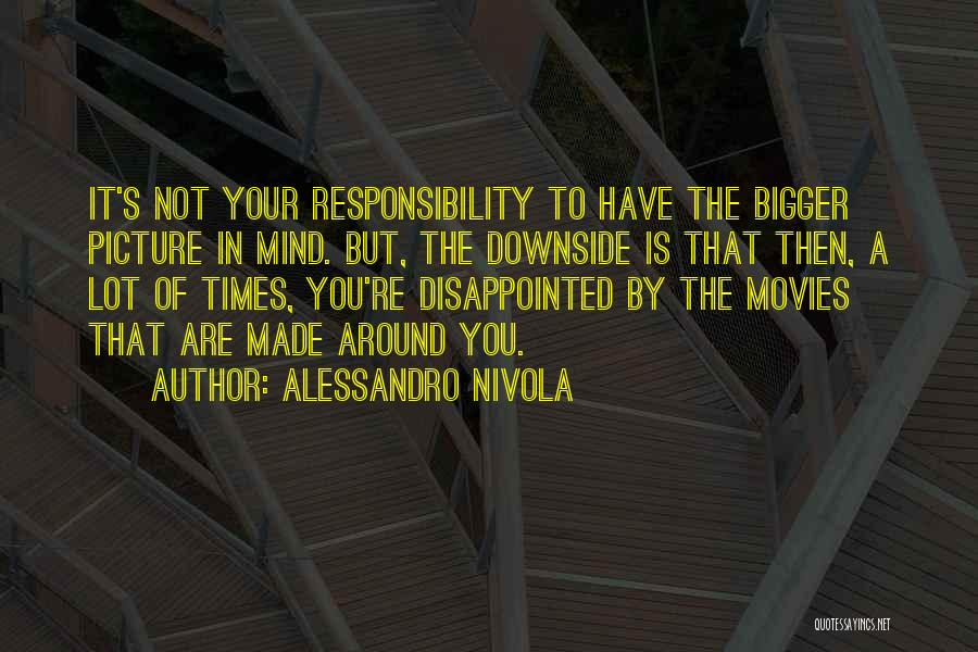 A Bigger Picture Quotes By Alessandro Nivola