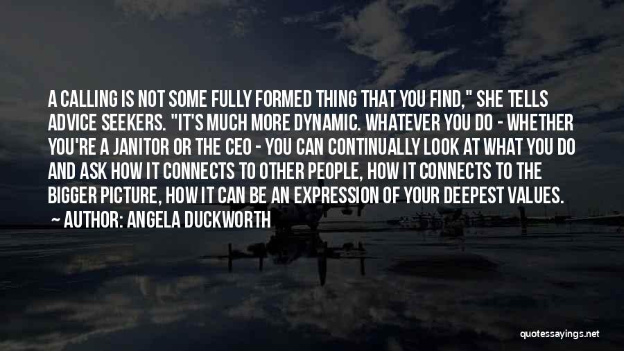 A Bigger Picture Quotes By Angela Duckworth