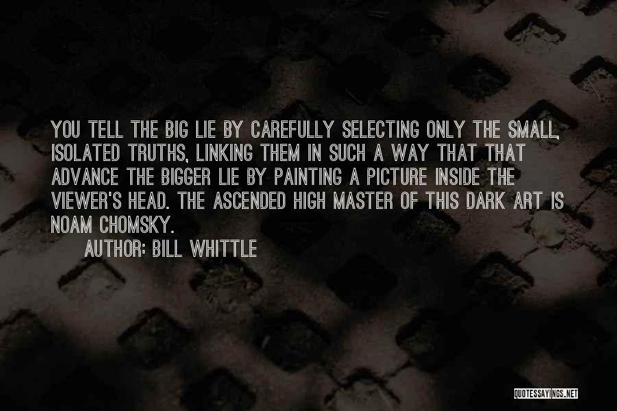 A Bigger Picture Quotes By Bill Whittle