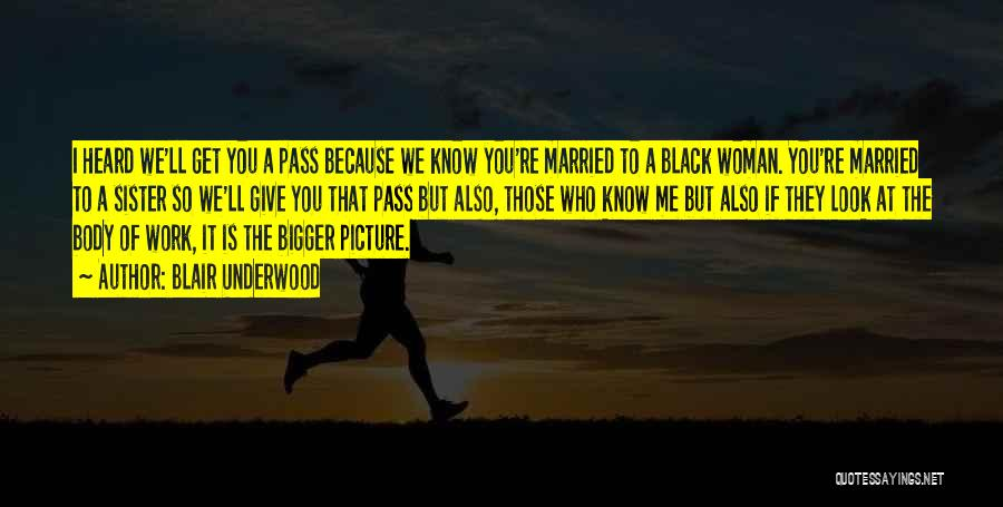A Bigger Picture Quotes By Blair Underwood