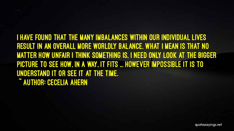 A Bigger Picture Quotes By Cecelia Ahern