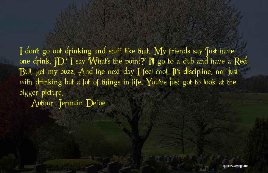 A Bigger Picture Quotes By Jermain Defoe