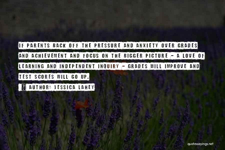 A Bigger Picture Quotes By Jessica Lahey