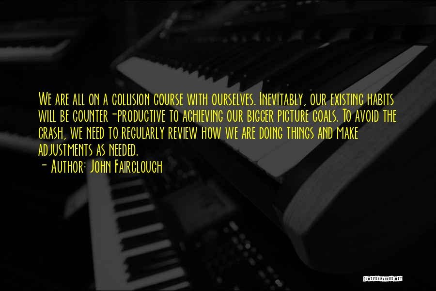 A Bigger Picture Quotes By John Fairclough