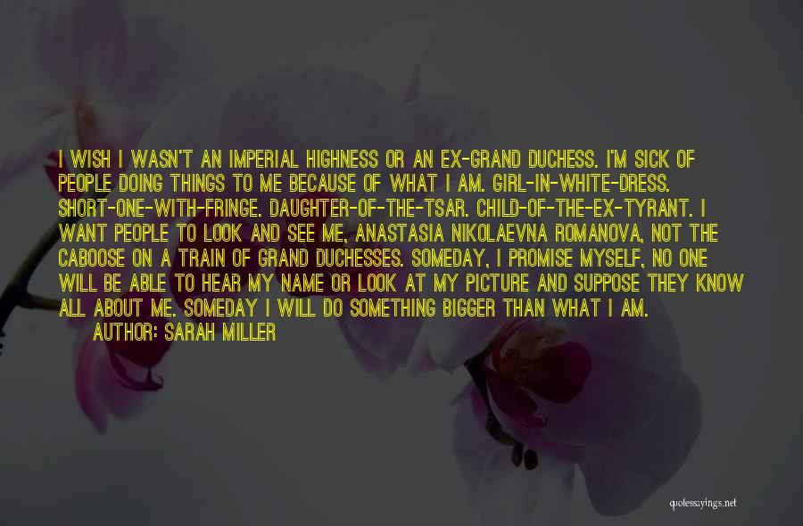 A Bigger Picture Quotes By Sarah Miller