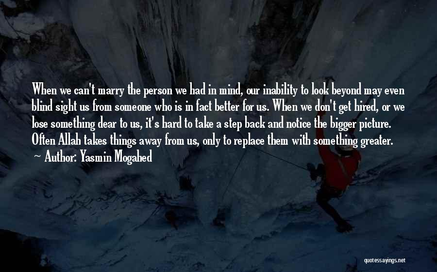 A Bigger Picture Quotes By Yasmin Mogahed