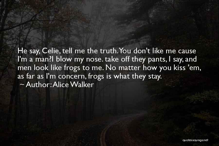 A Blow A Kiss Quotes By Alice Walker