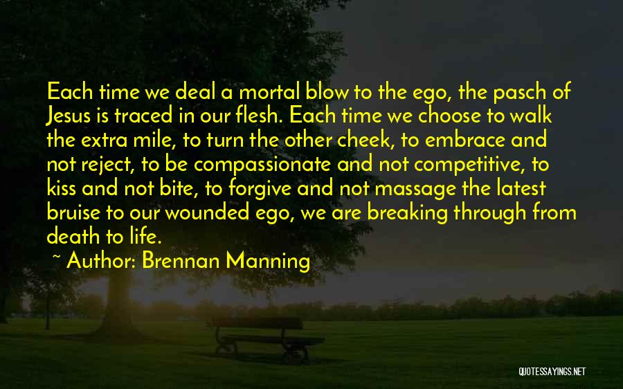 A Blow A Kiss Quotes By Brennan Manning