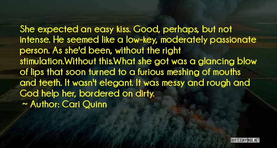 A Blow A Kiss Quotes By Cari Quinn