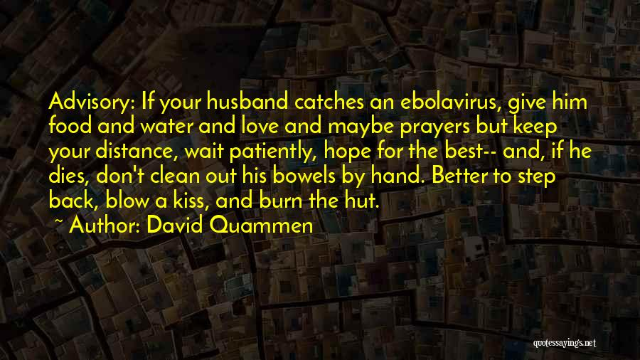A Blow A Kiss Quotes By David Quammen