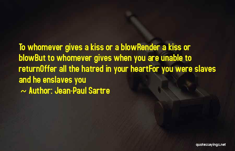 A Blow A Kiss Quotes By Jean-Paul Sartre