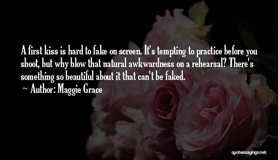 A Blow A Kiss Quotes By Maggie Grace