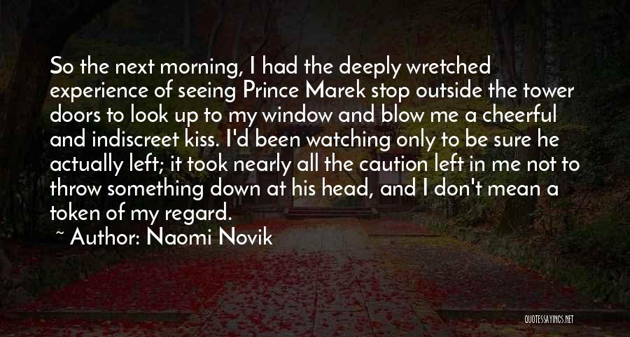 A Blow A Kiss Quotes By Naomi Novik