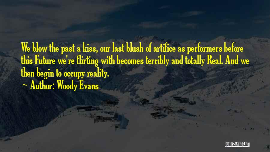 A Blow A Kiss Quotes By Woody Evans