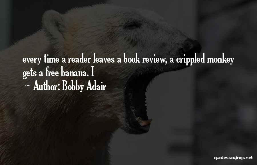 A Book Quotes By Bobby Adair