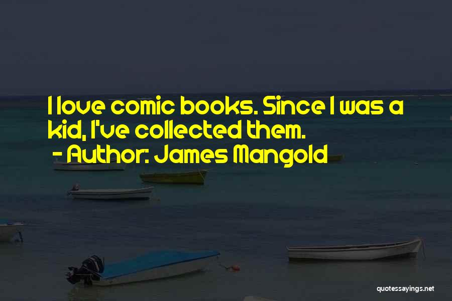 A Book Quotes By James Mangold