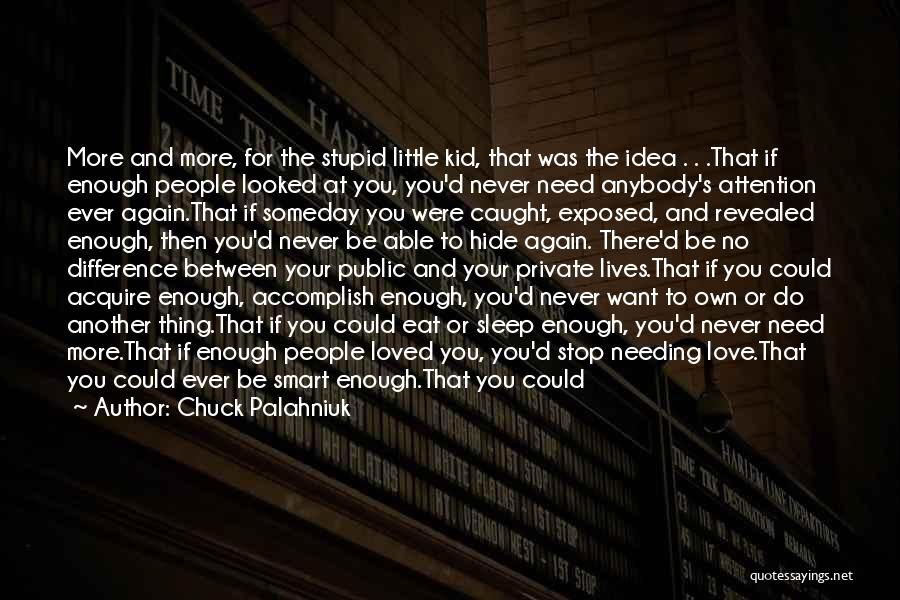 A Boy U Love Quotes By Chuck Palahniuk