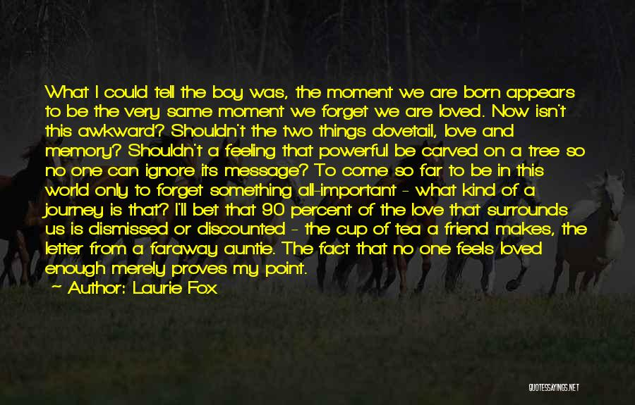 A Boy U Love Quotes By Laurie Fox