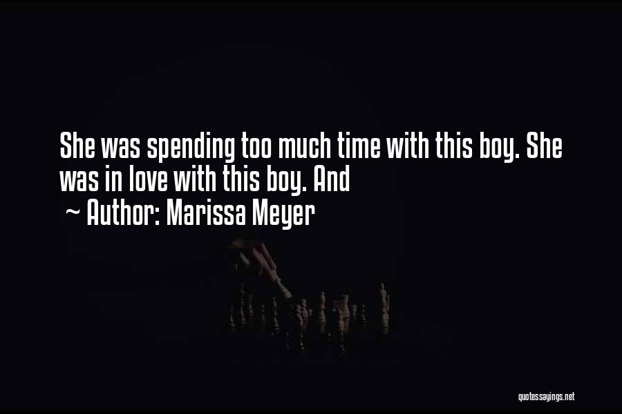 A Boy U Love Quotes By Marissa Meyer