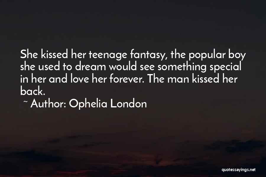 A Boy U Love Quotes By Ophelia London