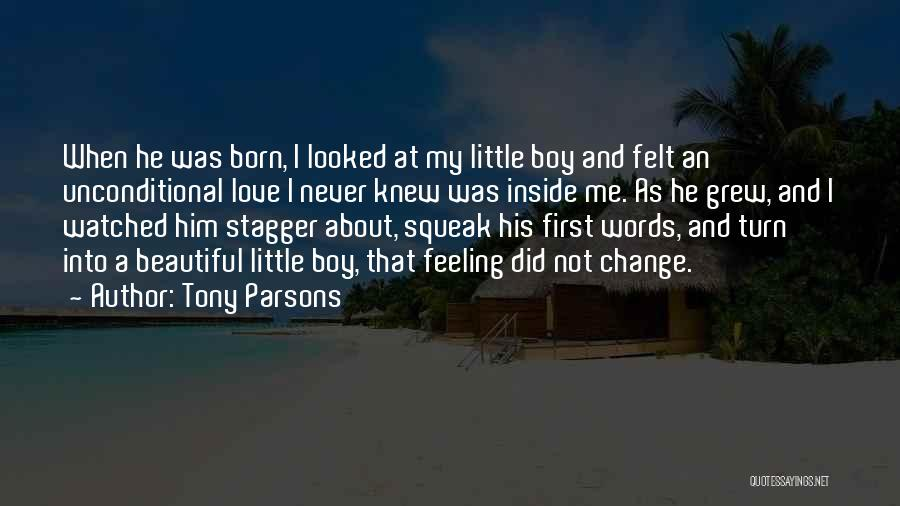 A Boy U Love Quotes By Tony Parsons