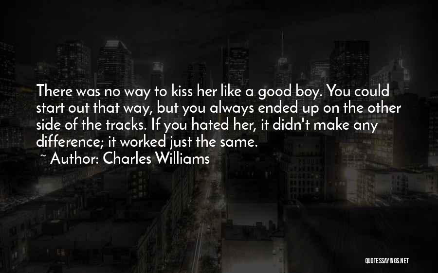 A Boy You Hate Quotes By Charles Williams