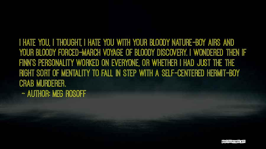 A Boy You Hate Quotes By Meg Rosoff
