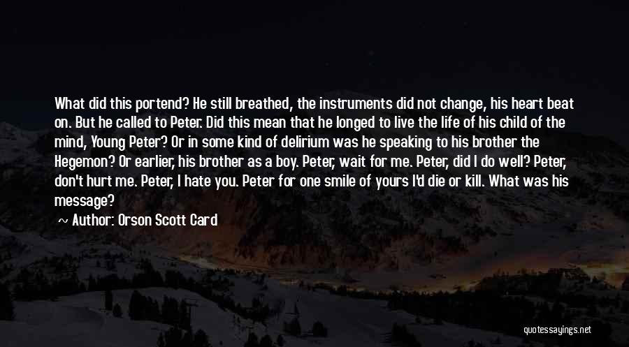 A Boy You Hate Quotes By Orson Scott Card