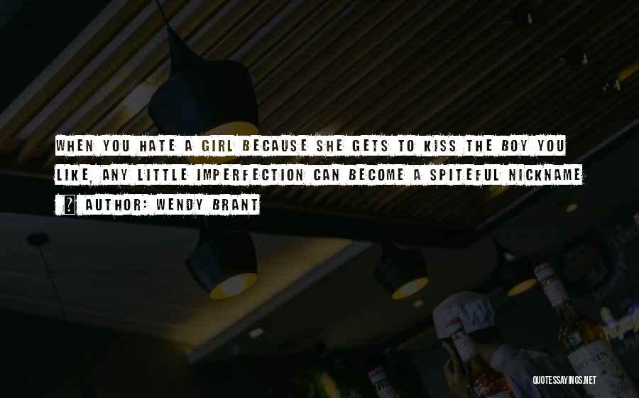 A Boy You Hate Quotes By Wendy Brant