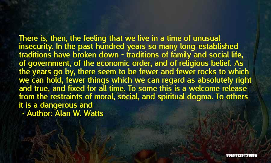 A Broken Family Quotes By Alan W. Watts
