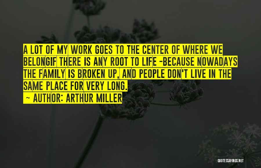 A Broken Family Quotes By Arthur Miller