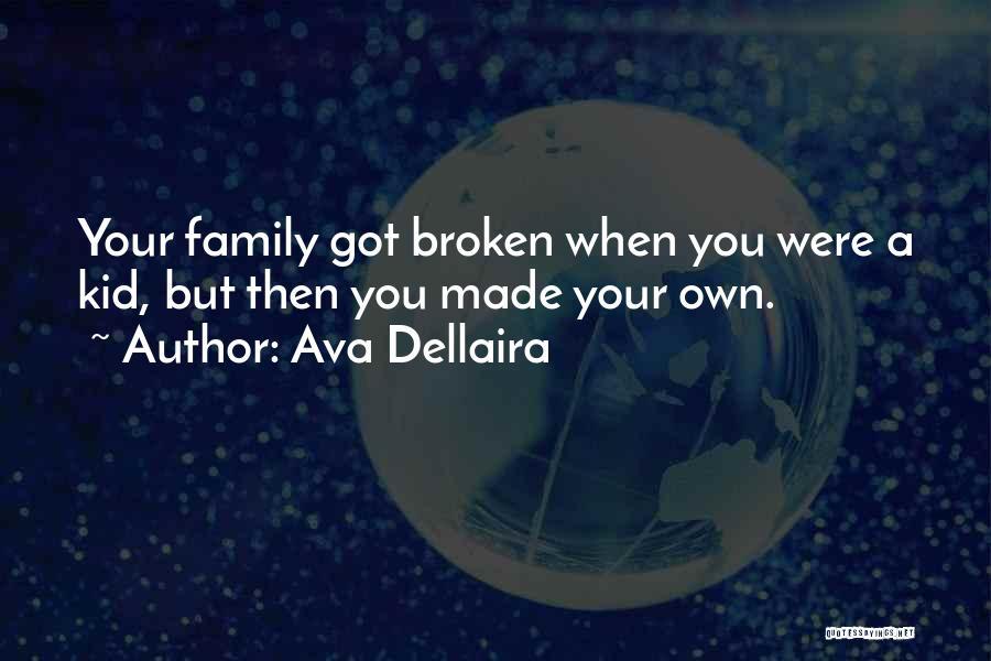 A Broken Family Quotes By Ava Dellaira