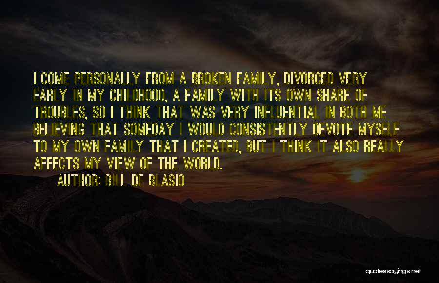 A Broken Family Quotes By Bill De Blasio