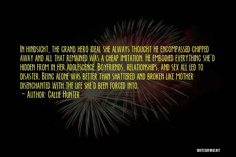 A Broken Family Quotes By Callie Hunter