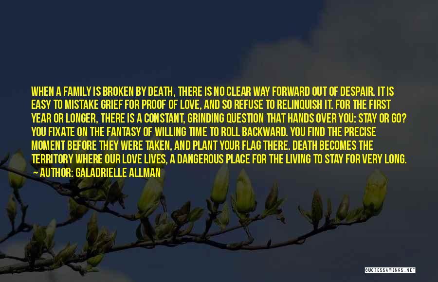 A Broken Family Quotes By Galadrielle Allman