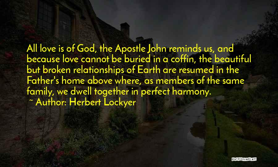 A Broken Family Quotes By Herbert Lockyer