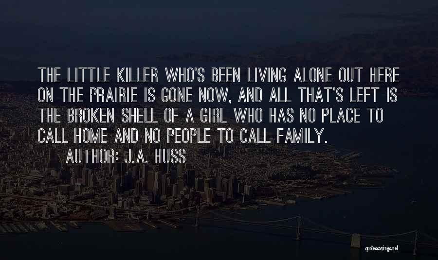 A Broken Family Quotes By J.A. Huss