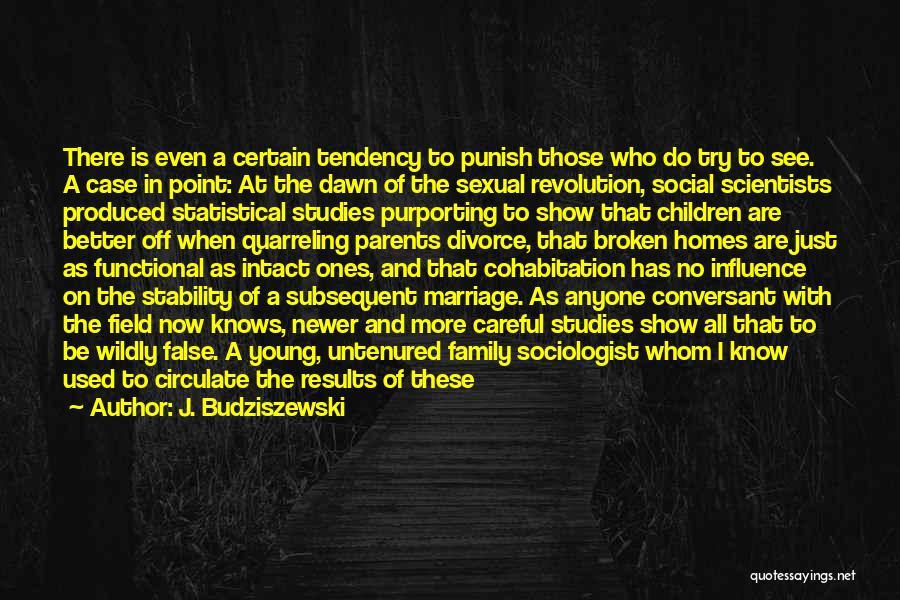 A Broken Family Quotes By J. Budziszewski