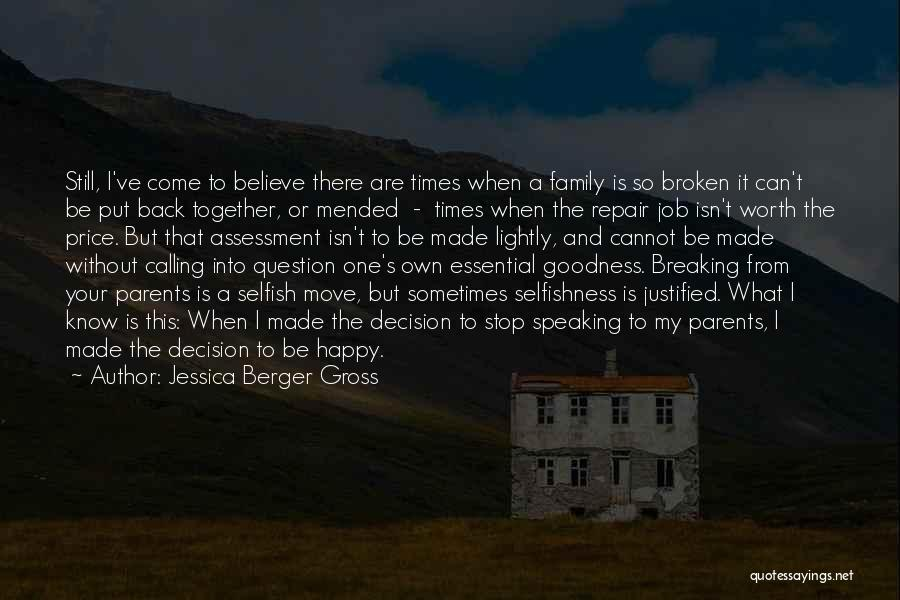 A Broken Family Quotes By Jessica Berger Gross