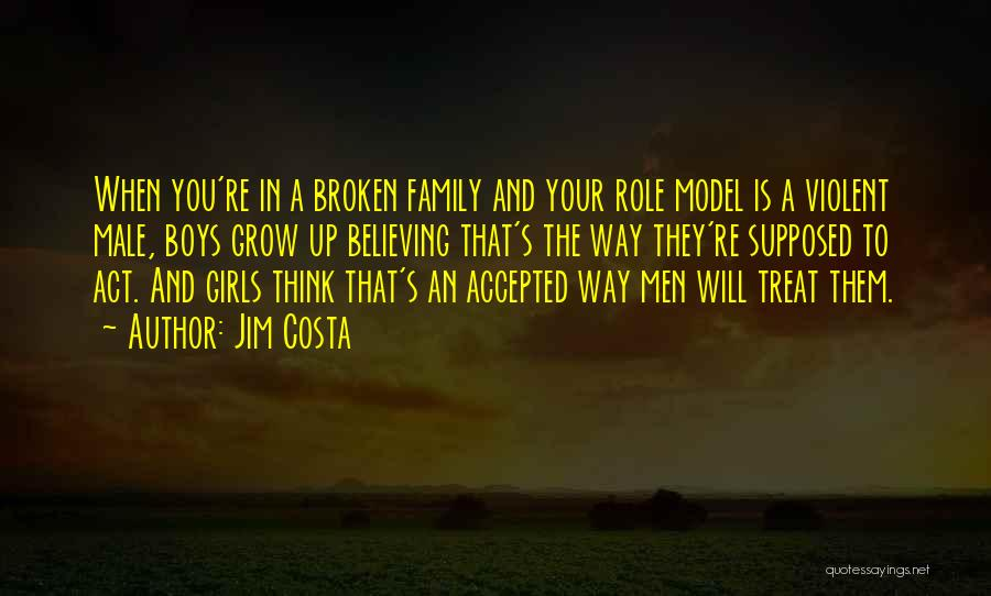 A Broken Family Quotes By Jim Costa