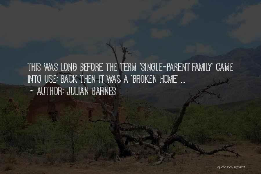 A Broken Family Quotes By Julian Barnes