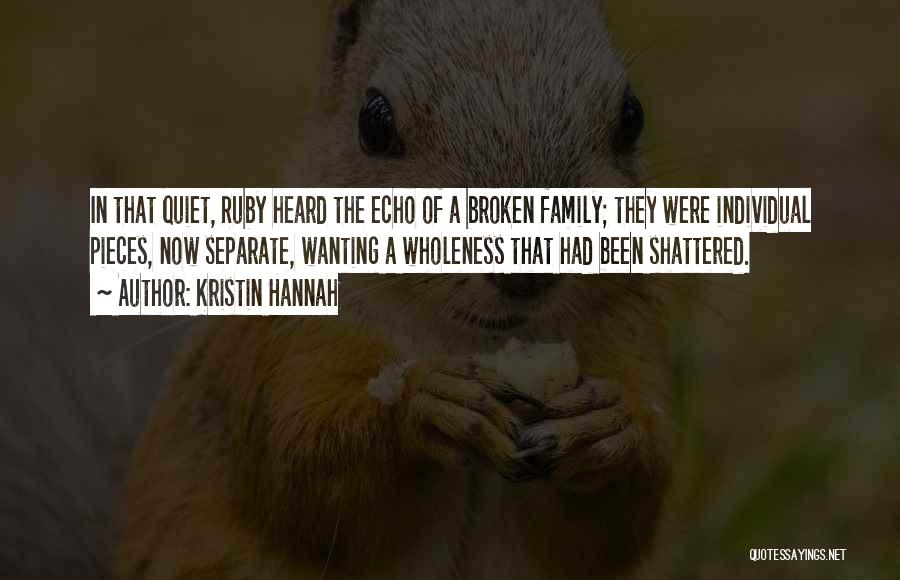 A Broken Family Quotes By Kristin Hannah