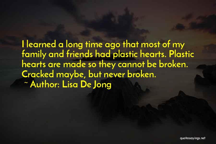A Broken Family Quotes By Lisa De Jong