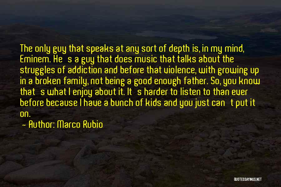 A Broken Family Quotes By Marco Rubio