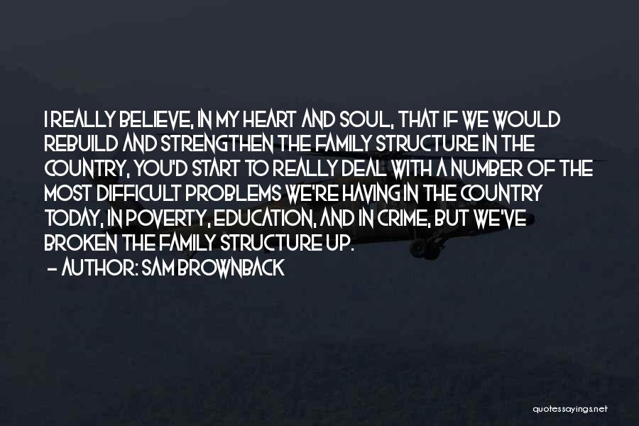 A Broken Family Quotes By Sam Brownback